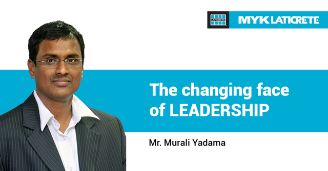 The Changing Face of Leadership – Murali Yadama (Managing Director of MYK LATICRETE)