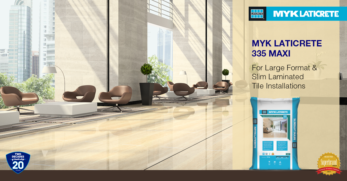 Fix large format/slim tiles with the ideal adhesive – MYK LATICRETE 335 MAXI